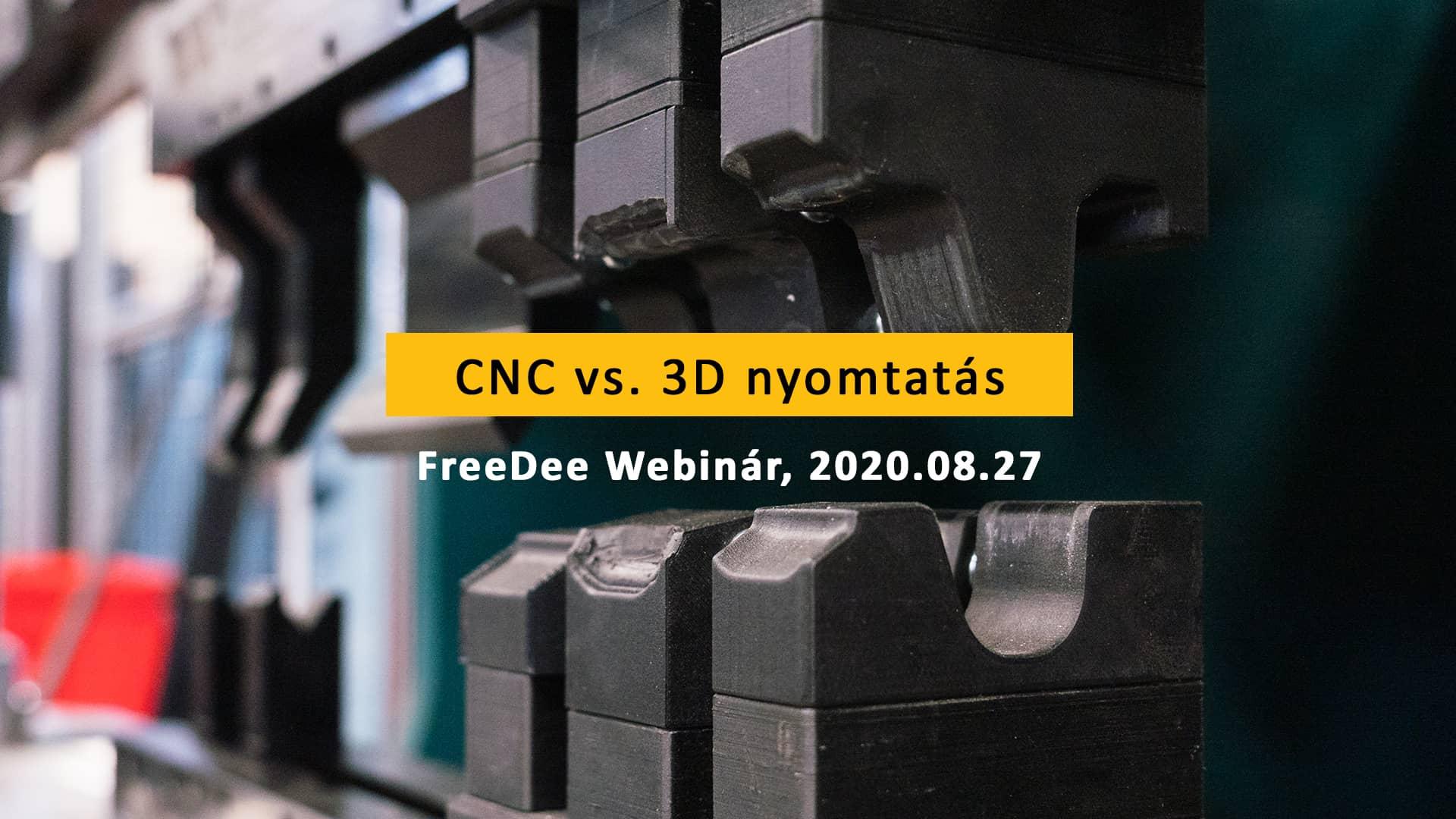 CNC vs. 3D nyomtatás webinár