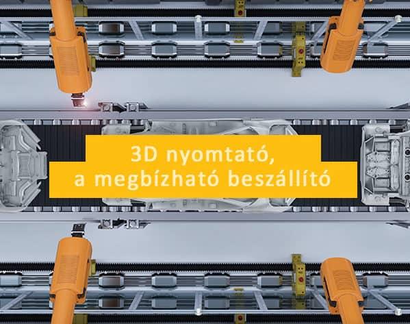 3D nyomtató, a megbízható beszállító